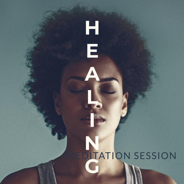 Healing Meditation Session – New Age Music for Meditation, Training Yoga, Spiritual Chakra Balancing, Relaxing Ambient Music, Stress Relieving Melodies