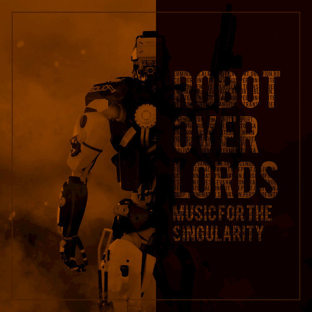 Robot Overlords (Music for the Singularity) [Instrumental Covers by Nostromo Pilots]