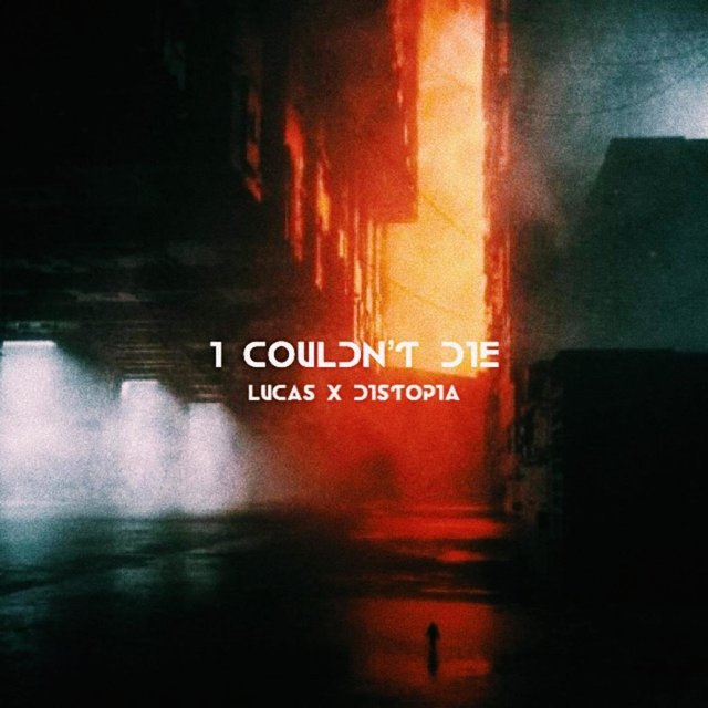 I Couldn't Die (feat. DISTOPIA)