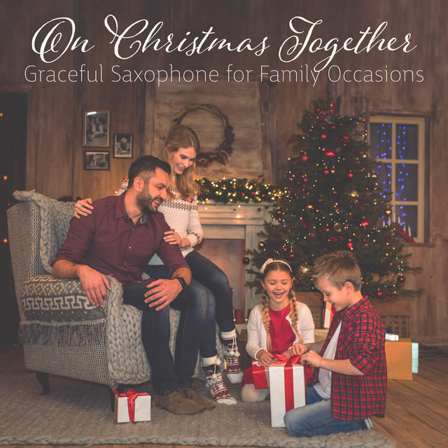 On Christmas Together: Graceful Saxophone for Family Occasions