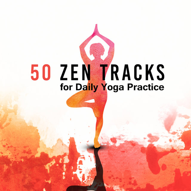 50 Zen Tracks for Daily Yoga Practice: Instrumental Music and Nature Sounds for YogaTraining, Deep Meditation, Emotional Healing for Calm Mind, Secret Zen Garden