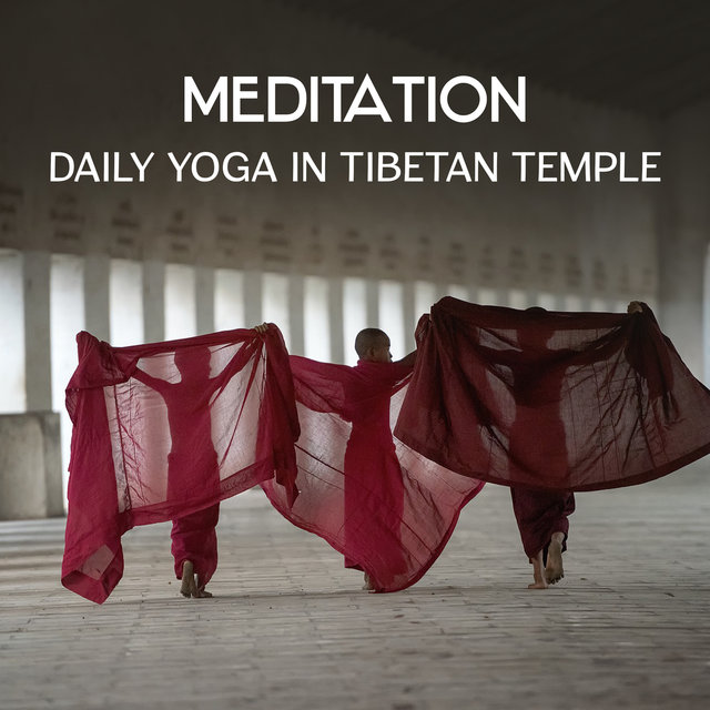 Meditation: Daily Yoga in Tibetan Temple – 111 Tracks for Buddhist Meditation and Asian Yoga, Healing Power of Nature Sounds, Relaxing Natural Ambiences for Better Sleep