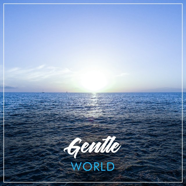 #Gentle World