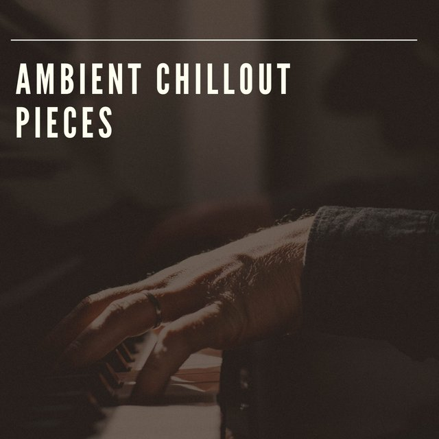 Ambient Chillout Grand Piano Pieces