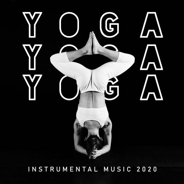 Yoga Instrumental Music 2020 - Inner Cleansing, Stress Relief, Chakra Opening, Breathing Exercises, Meditation Music