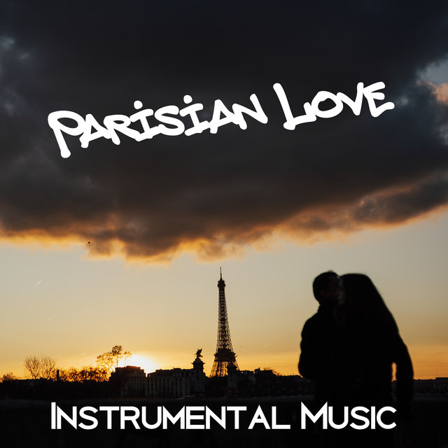 Parisian Love Instrumental Music: 15 Sexy and Sensual Jazz Songs