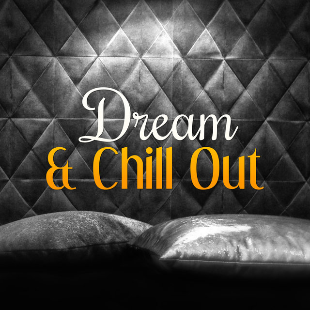 Dream & Chill Out – Pure Waves, Chill Out Music, Chill Tone, Deep Bounce, Positive Vibes