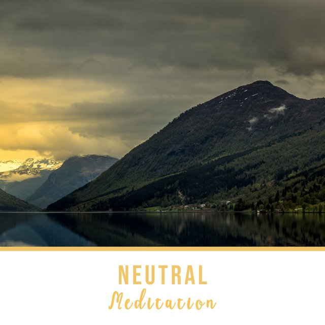 Neutral Meditation