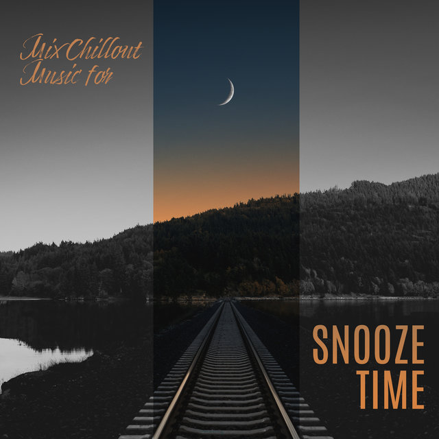 Mix Chillout Music for Snooze Time