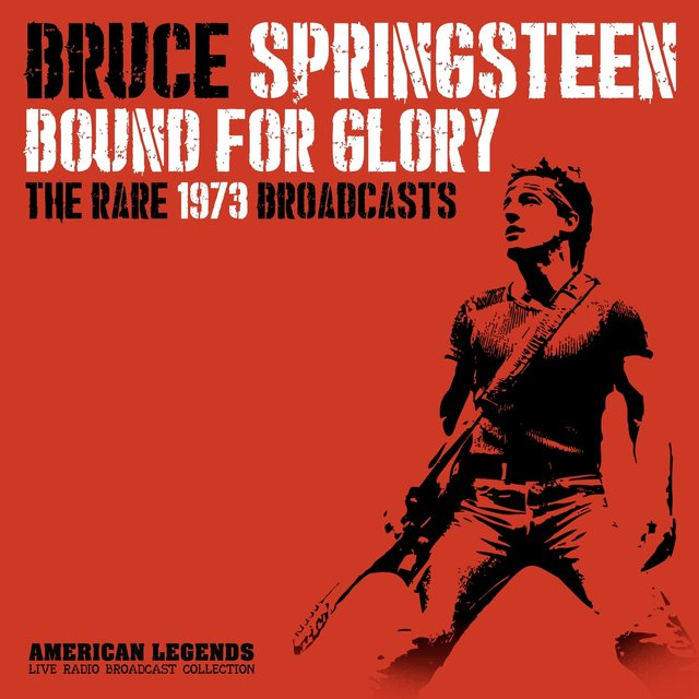 BRUCE SPRINGSTEEN - BOUND FOR GLORY