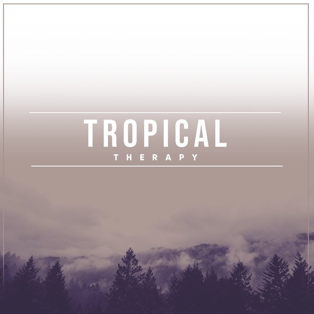 # Tropical Therapy