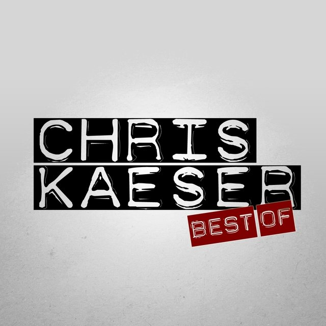 Best of Chris Kaeser