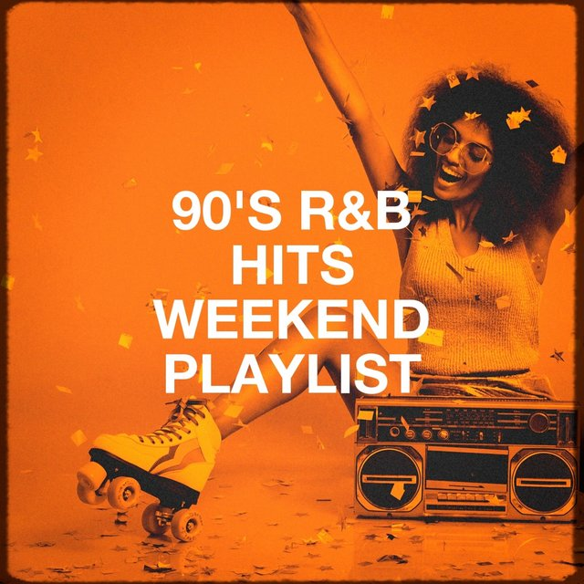 90's R&b Hits Weekend Playlist