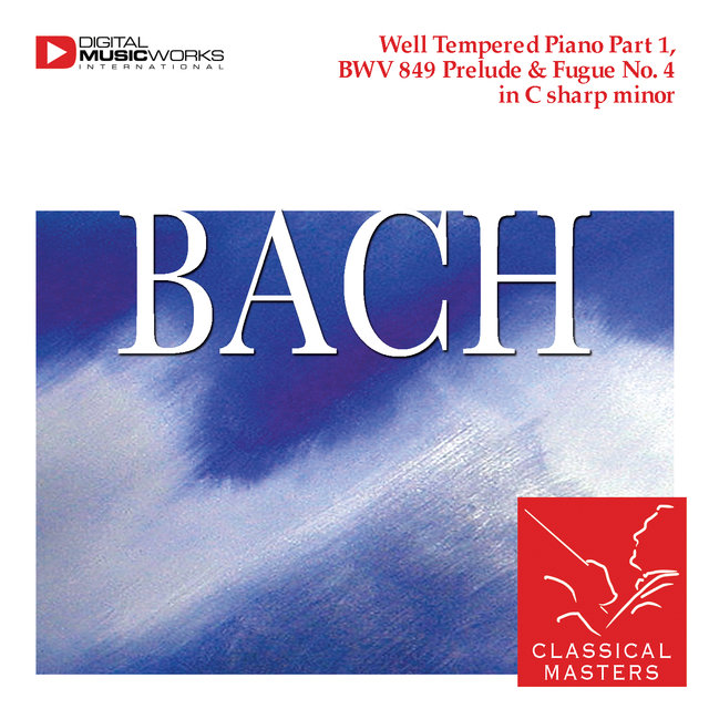 Well Tempered Piano Part 1, BWV 849 Prelude & Fugue No. 4 in C sharp minor