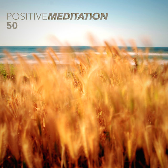 Positive Meditation 50 - Top Collection of Relaxing Background Music & Meditation Audio