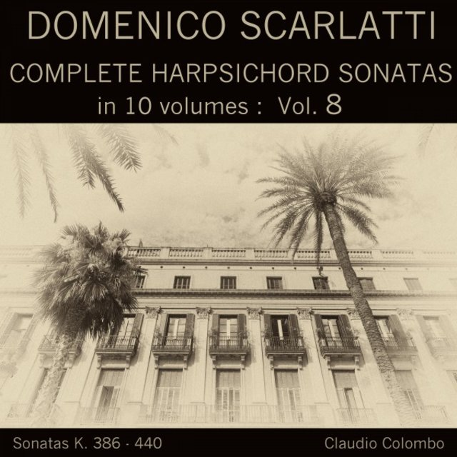 Domenico Scarlatti: Complete Harpsichord Sonatas in 10 volumes, Vol. 8