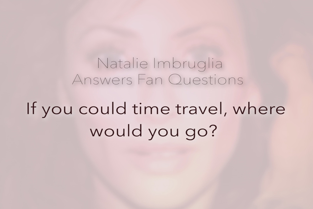 If You Could Time Travel...