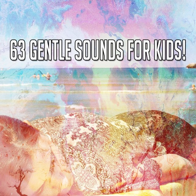 63 Gentle Sounds for Kids!