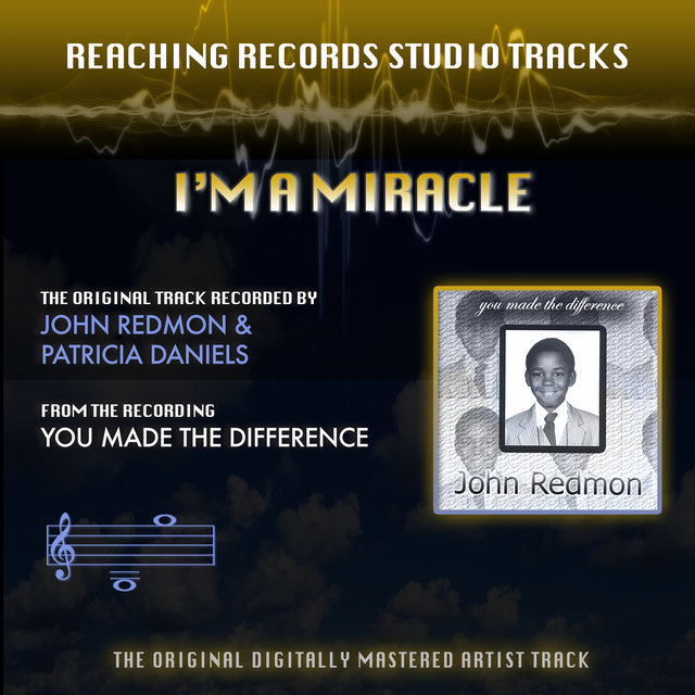 I'm a Miracle (Reaching Records Studio Tracks)