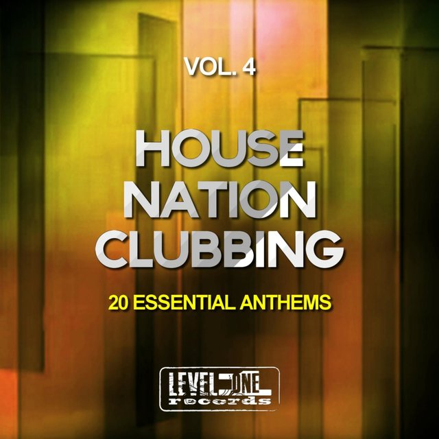 House Nation Clubbing, Vol. 4 (20 Essential Anthems)