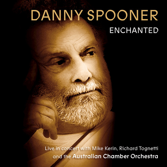 Enchanted: Live In Concert With Danny Spooner, Mike Kerin And The Australian Chamber Orchestra