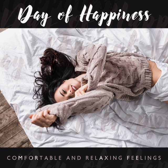 Day of Happiness (Comfortable and Relaxing Feelings, Positive Atmosphere with Jazz Music)