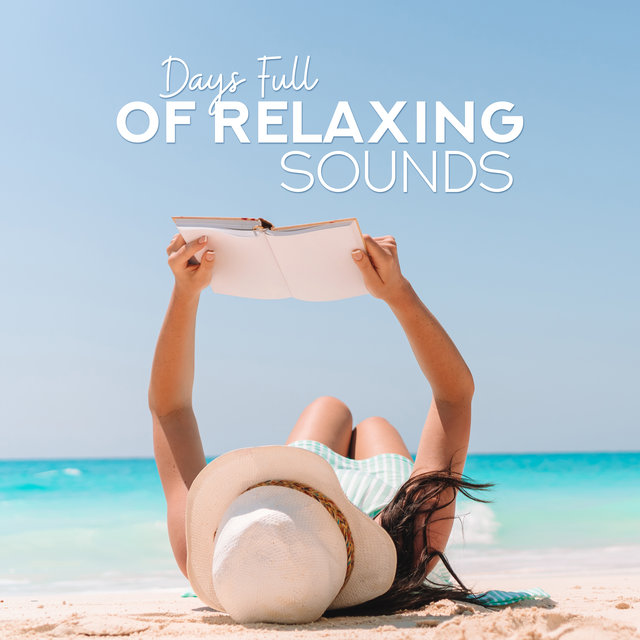 Days Full of Relaxing Sounds