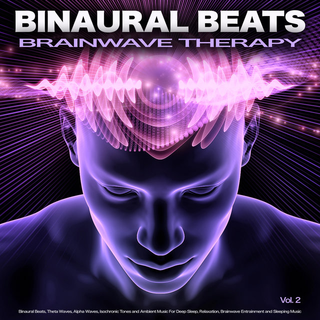 Binaural Beats Brainwave Therapy: Binaural Beats, Theta Waves, Alpha Waves, Isochronic Tones and Ambient Music For Deep Sleep, Relaxation, Brainwave Entrainment and Sleeping Music, Vol. 2
