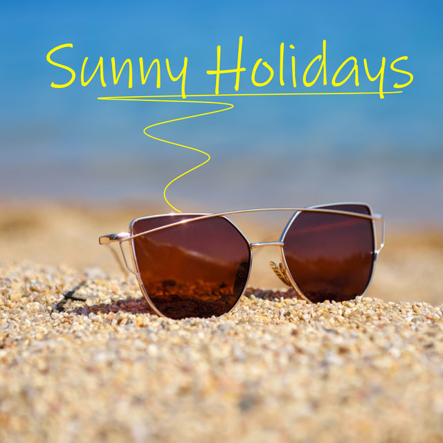 Sunny Holidays - Chillout for Summer 2020