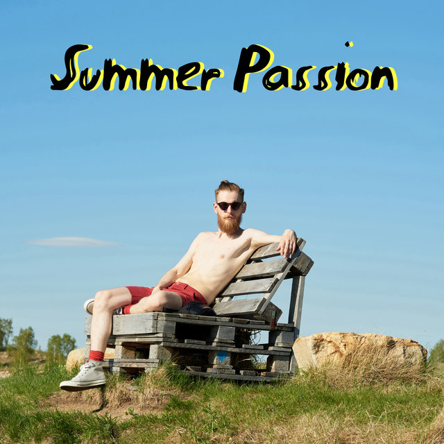Summer Passion – Relaxing  Chill Out Atmosphere Perfect for Blissful Relaxation