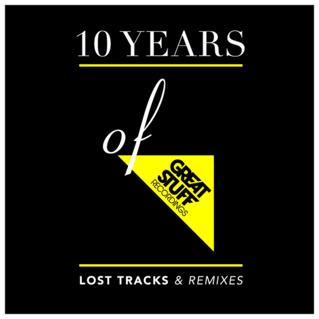 10 Years of Great Stuff - Lost Tracks & Remixes