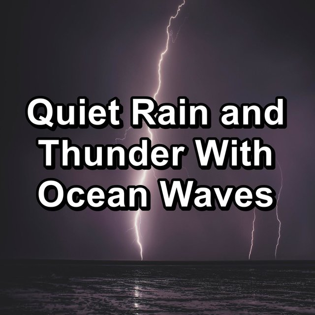 Quiet Rain and Thunder With Ocean Waves