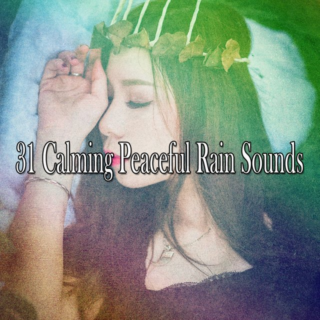 31 Calming Peaceful Rain Sounds