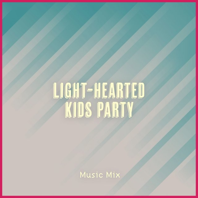 Light-Hearted Kids Party Music Mix