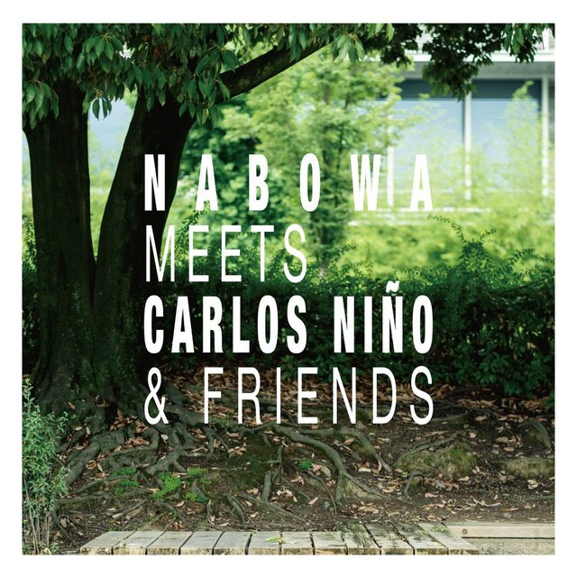Nabowa Meets Carlos Nino & Friends