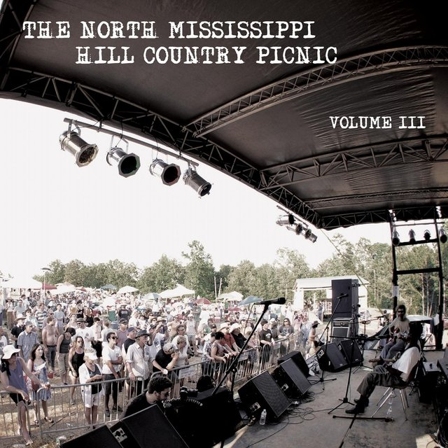 North Mississippi Hill Country Picnic, Vol. III