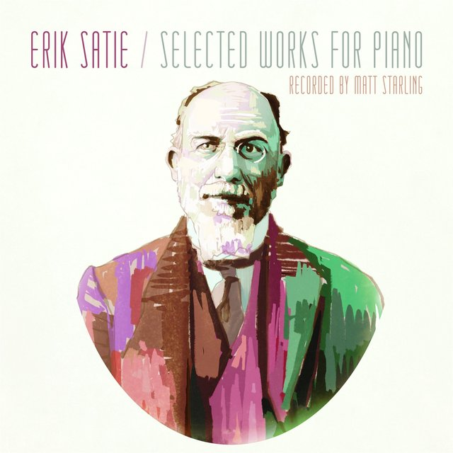 Erik Satie: Selected Works for Piano