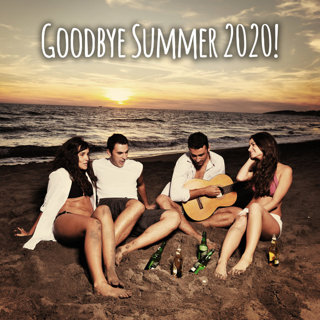 Goodbye Summer 2020! - Compilation of Energetic Chillout Music That Will Be Perfect as a Background for a Party at the End of the Holidays