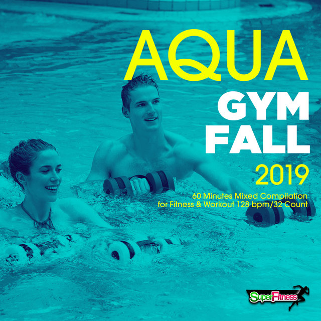 Aqua Gym Fall 2019: 60 Minutes Mixed Compilation for Fitness & Workout 128 bpm/32 Count