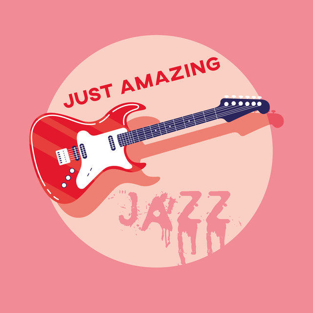 Just Amazing Jazz – Instrumental Jazz Melodies