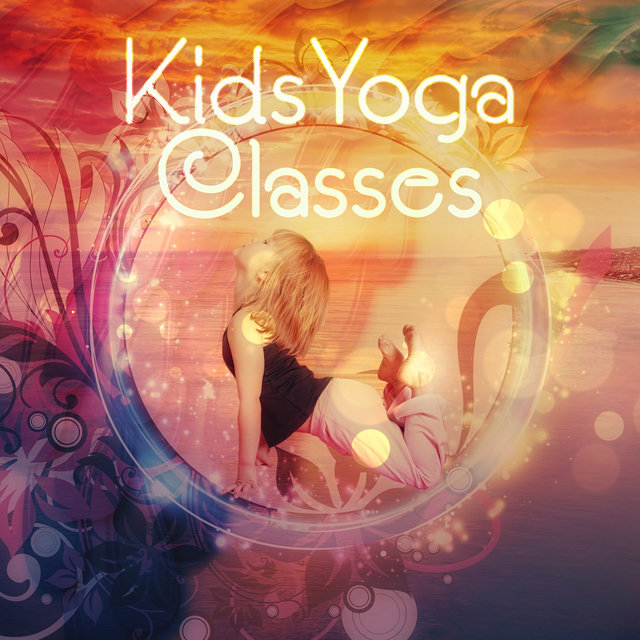 Kids Yoga Classes – New Age Songs for Relaxation & Meditation, Awakening, Chakra Balancing & Healing, Nature Sounds Therapy