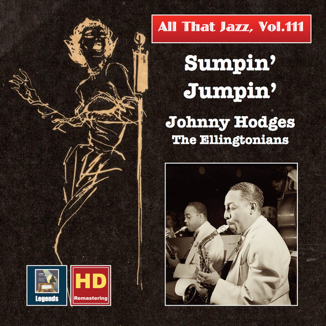 All That Jazz, Vol. 111: Sumpin' Jumpin' – Johnny Hodges & The Ellingtonians (Remastered 2019)