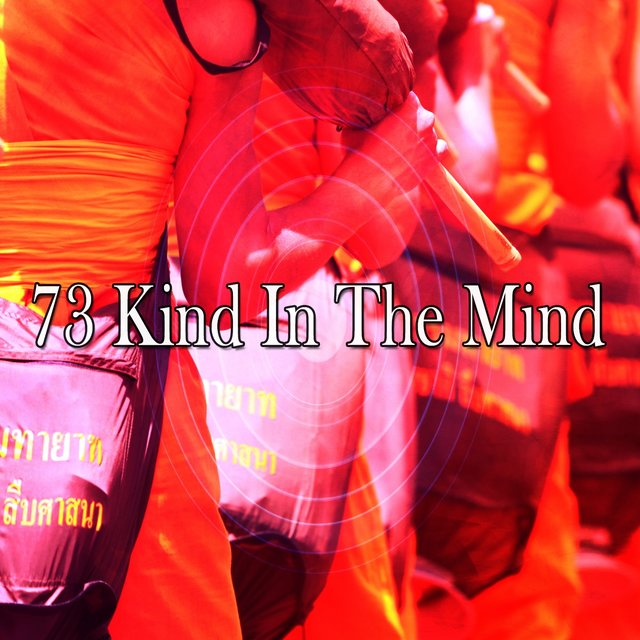 73 Kind in the Mind