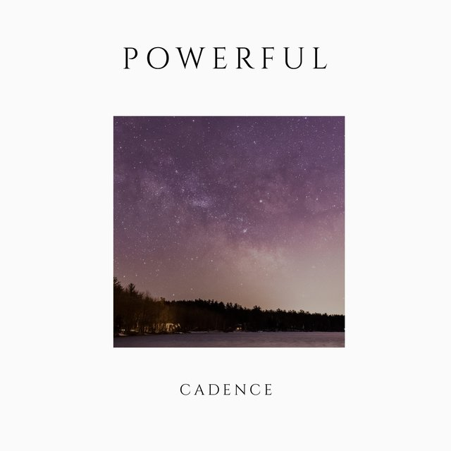 # Powerful Cadence