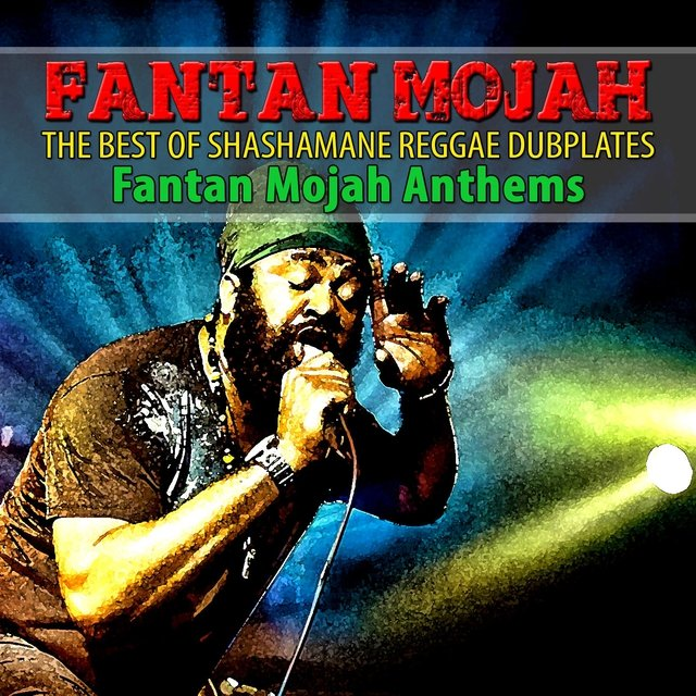 The Best of Shashamane Reggae Dubplates (Fantan Mojah Anthems)