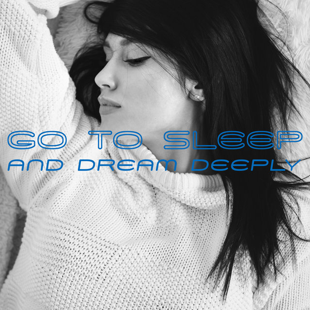 Go To Sleep and Dream Deeply – Ambient Music Helpful in Trouble Sleeping