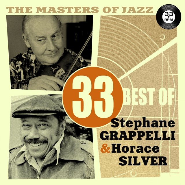 The Masters of Jazz: 33 Best of Stephane Grappelli & Horace Silver