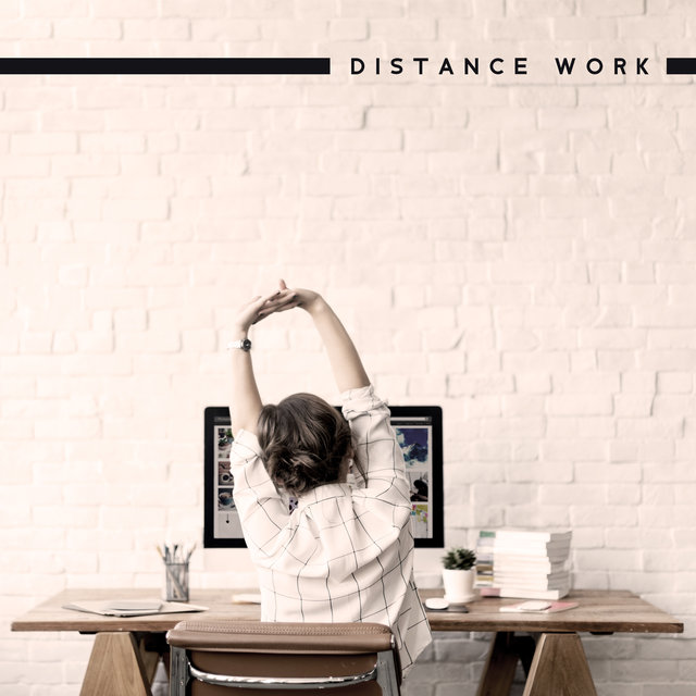 Distance Work: Music for Employees to Work from Home or Work Online