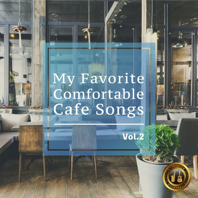 Elegant Acoustic BGM-My Favorite Comfortable Cafe Songs-Vol. 2