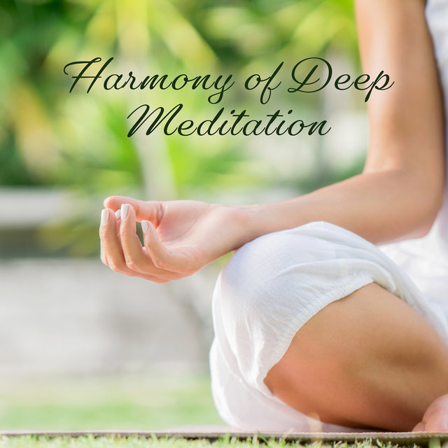 Harmony of Deep Meditation: New Age 2019 Music for Yoga Therapy & Relaxation Time, Peaceful Songs for Inner Healing, Chakra Balancing